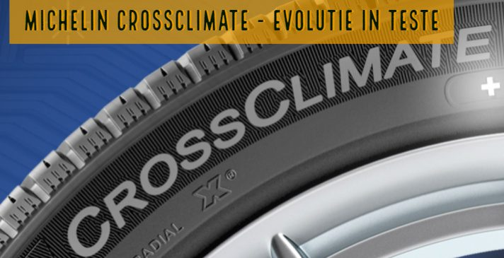 Michelin CrossClimate – evolutii in teste